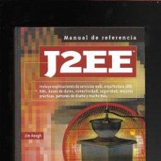 Libros de segunda mano: J2EE MANUAL DE REFERENCIA - LIBRO PROGRAMACIÓN INFORMÁTICA. Lote 171669964