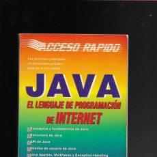 Libros de segunda mano: JAVA EL LENGUAJE DE PROGRAMACION DE INTERNET . ACCESO RAPIDO. Lote 171678199
