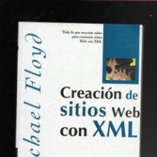 Libros de segunda mano: CREACIÓN DE SITIOS WEB CON XML `+ CD. Lote 171679299