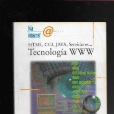Libros de segunda mano: HTML, CGI, JAVA, SERVIDORES…TECNOLOGIA WWW. Lote 171679917