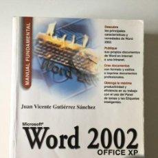 Libros de segunda mano: JUAN VICENTE GUTIÉRREZ - MICROSOFT WORD 2002 OFFICE XP - ANAYA. Lote 171765090