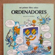 Libros de segunda mano: MI PRIMER LIBRO SOBRE ORDENADORES, POR LUCA NOVELLI (ANAYA, 1983).. Lote 173139313
