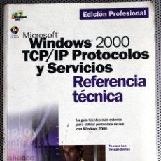 Libros de segunda mano: MICROSOFT WINDOWS 2000 TCP/IP PROTOCOLOS Y SERVICIOS - LEE/DAVIES (MCGRAW-HILL 84-481-2834-6). Lote 173250735