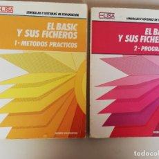 Libros de segunda mano: EL BASIC Y SUS FICHERS -JACQUES BOISGONTIER - ELISA 2 TOMOS(METODOS PRACTICOS Y PROGRAMAS). Lote 173356929