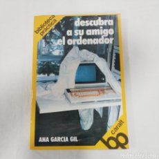 Libros de segunda mano: DESCUBRA A SU AMIGO EL ORDENADOR. Lote 173815135