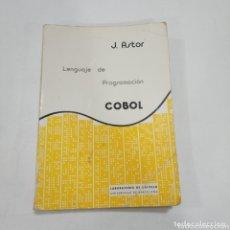 Libros de segunda mano: LENGUAJE DE PROGRAMACIÓN COBOL - J. ASTOR. Lote 173815247
