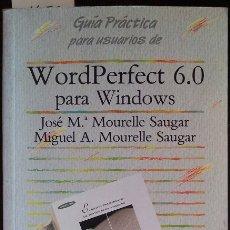 Libros de segunda mano: GUIA PRACTICA PARA USUARIOS DE WORDPERFECT 6.0 PARA WINDOWS. - MOURELLE SAUGAR, JOSE Mª/MIGUEL A.. Lote 173690512
