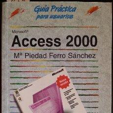Libros de segunda mano: ACCESS 2000. GUIA PRACTICA PARA USUARIOS. - FERRO SANCHEZ, Mª PIEDAD.. Lote 173690567