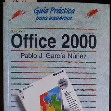 Libros de segunda mano: GUIA PRACTICA PARA USUARIOS DE OFFICE 2000. - GARCIA NUÑEZ, PABLO J.. Lote 173690507