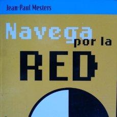 Libros de segunda mano: NAVEGA POR LA RED. - MESTERS, JEAN-PAUL.. Lote 173692605