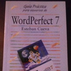 Libros de segunda mano: GUIA PRACTICA PARA USUARIOS DE WORDPERFECT 7. - CUEVA, ESTEBAN.. Lote 173703382