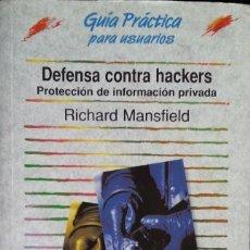Libros de segunda mano: GUIA PRACTICA PARA USUARIOS. DEFENSA CONTRA HACKERS. PROTECCION DE INFORMACION PRIVADA. - MANSFIELD,. Lote 173688845