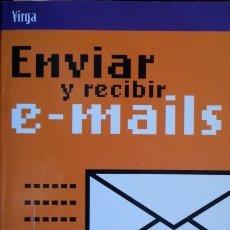 Libros de segunda mano: ENVIAR Y RECIBIR E-MAILS. - VIRGA.. Lote 173692595