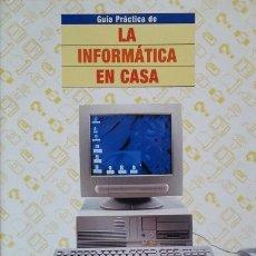Libros de segunda mano: GUIA PRACTICA DE LA INFORMATICA EN CASA. - VV.AA.. Lote 173694570