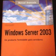 Libros de segunda mano: MANUAL AVANZADO DE WINDOWS SERVER 2003. - CHARTRE OJEDA, FRANCISCO.. Lote 173696874