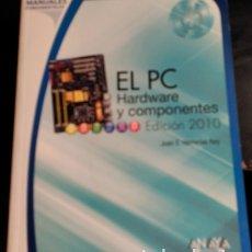 Libros de segunda mano: EL PC HARDWARE Y COMPONENTES. EDICION 2010. - HERRERIAS REY, JUAN E.. Lote 173699940