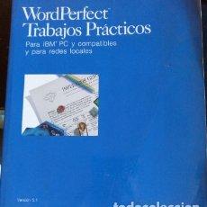 Libros de segunda mano: WORDPERFECT TRABAJOS PRACTICOS PARA IBM PC Y COMPATIBLES Y PARA REDES LOCALES. VERSION 5.1. Lote 173744943