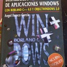 Libros de segunda mano: DESARROLLO AVANZADO DE APLICACIONES WINDOWS. CON BORLAND C++ 4.0. Y OBJECTWINDOWS 2.0. + DISCO DE 3/. Lote 173744715