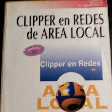 Libros de segunda mano: CLIPPER EN REDES DE AREA LOCAL.. Lote 173699955