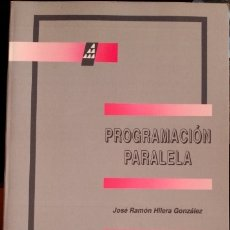 Libros de segunda mano: PROGRAMACION PARALELA. - HILERA GONZALEZ, JOSE RAMON.. Lote 173706548