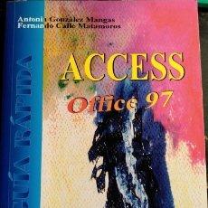 Libros de segunda mano: ACCESS OFFICE 97. - GONZALEZ MANGAS/CALLE MATAMOROS, ANTONIO/FERNANDO.. Lote 173706563