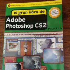 Libros de segunda mano: 023. LIBRO DE INFORMÁTICA. EL GRAN LIBRO DE ADOBE PHOTOSHOP CS2. MEDIA ACTIVE. INCLUYE CD.. Lote 174435633