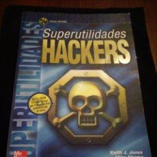 Libros de segunda mano: SUPERUTILIDADES HACKERS. INCLUYE CD-ROM. KEITH J. JONES, MIKE SHEMA, BRADLEY C. JOHNSON. Lote 174482578