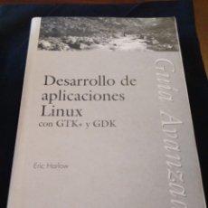 Livros em segunda mão: DESARROLLO DE APLICACIONES LINUX CON GTK+ Y GDK. ERIC HARLOW. DESCATALOGADO. Lote 174542554