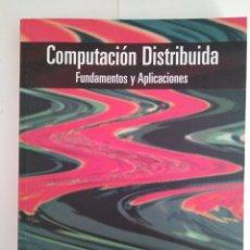 Livros em segunda mão: COMPUTACIÓN DISTRIBUIDA FUNDAMENTOS Y APLICACIONES / M.L. LIU. Lote 174581432