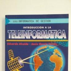 Libros de segunda mano: INTRODUCCIÓN A LA TELEINFORMÁTICA. - EDUARDO ALCALDE LANCHARRO. JESÚS GARCÍA TOMÁS. TDK413. Lote 174902134
