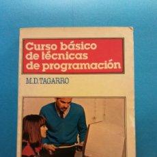 Libros de segunda mano: CURSO BÁSICO DE TÉCNICAS DE PROGRAMACIÓN. M.D. TAGARRO. EDITORIAL MITRE. Lote 175513259