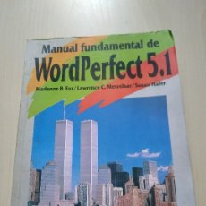Libros de segunda mano: MANUAL FUNDAMENTAL DE WORDPERFECT 5.1 – VARIOS AUTORES. Lote 175861005