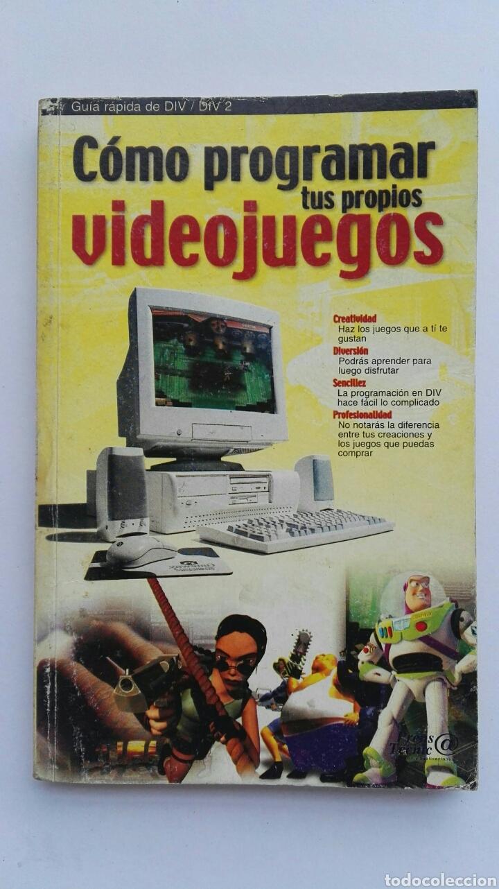 COMO PROGRAMAR TUS PROPIOS VIDEOJUEGOS (Libros de Segunda Mano - Informática)