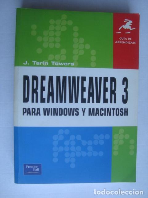 DREAMWEAVER 3 PARA WINDOWS Y MACINTOSH. GUÍA DE APRENDIZAJE - J. TARIN TOWERS (PEARSON, 2000). (Libros de Segunda Mano - Informática)