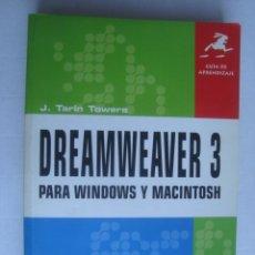 Libros de segunda mano: DREAMWEAVER 3 PARA WINDOWS Y MACINTOSH. GUÍA DE APRENDIZAJE - J. TARIN TOWERS (PEARSON, 2000).. Lote 176001657