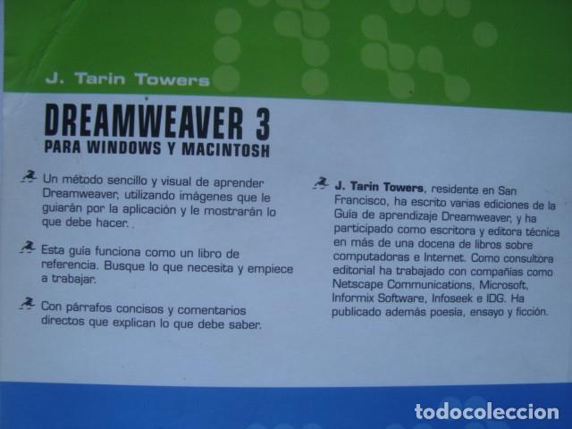 Libros de segunda mano: DREAMWEAVER 3 PARA WINDOWS Y MACINTOSH. GUÍA DE APRENDIZAJE - J. TARIN TOWERS (PEARSON, 2000). - Foto 2 - 176001657