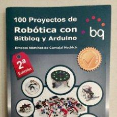 Libros de segunda mano: 100 PROYECTOS DE ROBÓTICA CON BITBLOQ Y ARDUINO. ERNESTO MARTINEZ DE CARVAJAL HEDRICH.. Lote 176611697