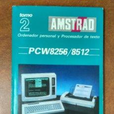 Libros de segunda mano: AMSTRAD PCW 8256/8512 - TOMO 2 MANUAL DE BASIC - AMSTRAD ESPAÑA 1987. Lote 177020448