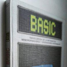 Libros de segunda mano: BASIC ENCICLOPEDIA DE LA INFORMÁTICA MINIORDENADORES Y ORDENADORES PERSONALES TOMO 6. Lote 177076625