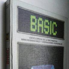 Libros de segunda mano: BASIC ENCICLOPEDIA DE LA INFORMÁTICA MINIORDENADORES Y ORDENADORES PERSONALES TOMO 4. Lote 177076754