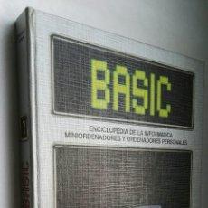 Libros de segunda mano: BASIC ENCICLOPEDIA DE LA INFORMÁTICA MINIORDENADORES Y ORDENADORES PERSONALES TOMO 7. Lote 177076877