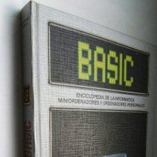 Libros de segunda mano: BASIC ENCICLOPEDIA DE LA INFORMÁTICA MINIORDENADORES Y ORDENADORES PERSONALES TOMO 8. Lote 177076917