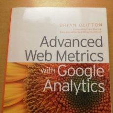 Libros de segunda mano: ADVANCED WEB METRICS WITH GOOGLE ANALYTICS (BRIAN CLIFTON). Lote 177834818