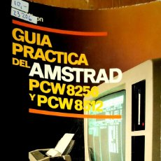 Libros de segunda mano: 23206 - GUIA PRACTICA DEL AMSTRAD PCW 8256 Y PCW 8512 - EDICIONES CEAC - AÑO 1986. Lote 178636612