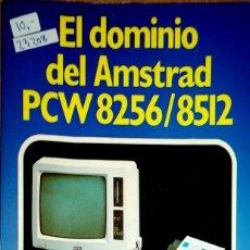 Libros de segunda mano: 23208 - EL DOMINIO DEL AMSTRAD PCW 8256/8512 - POR JOHN M. HUGHES - AÑO 1986. Lote 178636676