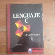 Libros de segunda mano: LENGUAJE C. GUIA PRACTICA. PANDINI. GRUPO EDITORIAL JACKSON. PRECINTADO. Lote 178818867