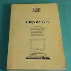Libros de segunda mano: TULIP DC 286. GUÍA DEL USUARIO. TULIP COMPUTERS. Lote 179903968