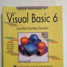 Libros de segunda mano: VISUAL BASIC 6 / JUAN DIEGO GUTIÉRREZ GALLARDO. ANAYA. Lote 180126490