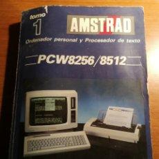 Libros de segunda mano: AMSTRAD PCW 8256 / 8512. TOMO 1. Lote 180165303