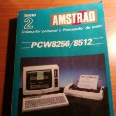 Libros de segunda mano: AMSTRAD PCW 8256 / 8512. TOMO 2. Lote 180165378